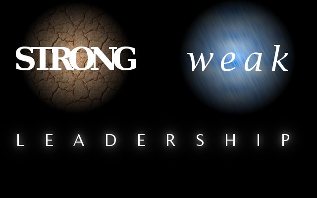 Leadership: Weak or Strong?