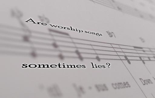 Are we singing lies?